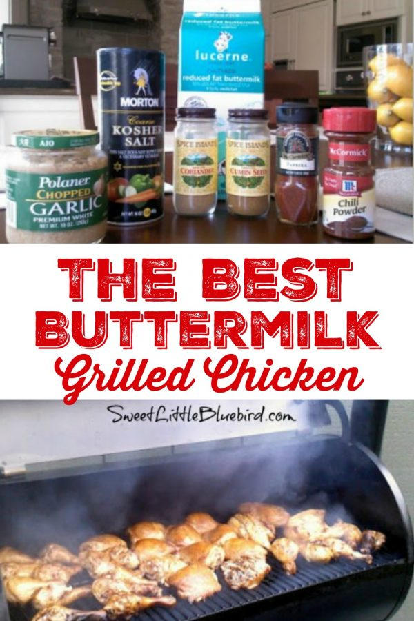 BEST BUTTERMILK GRILLED CHICKEN - Sweet Little Bluebird