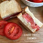 The Tomato Sandwich  – Summer's Best Sandwich