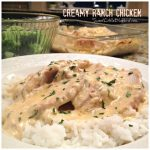 Creamy Ranch Chicken –  (Crock Pot or Oven)