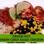 Tried & True Tuesday ~ Crock-Pot Green Chile Salsa Chicken