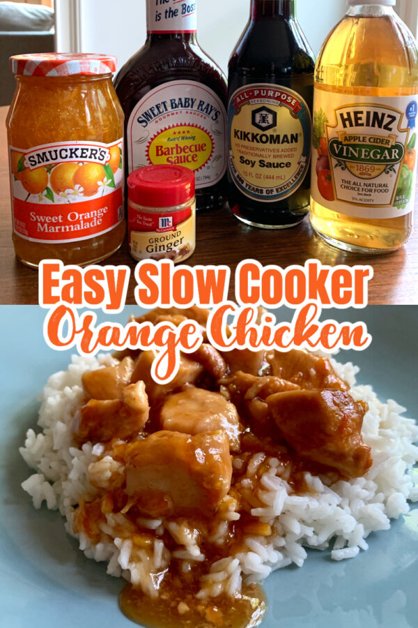 Easy Slow Cooker Orange Chicken photo collage - ingredients and chicken with sauce served over white rice.