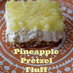 Pineapple Pretzel Fluff – Weekend Potluck 226
