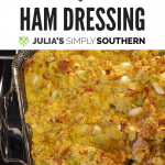 Aunt Betty's Famous Ham Dressing – Weekend Potluck 346