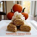 Pumpkin Pie Tortilla Rolls – Pumpkin Pie Roll Ups