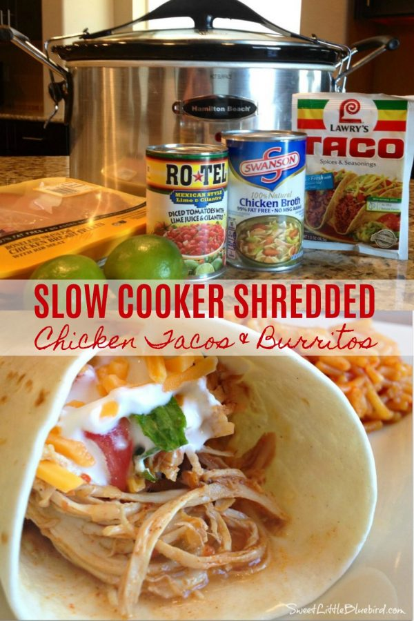 SLOW COOKER SHREDDED CHICKEN TACOS & BURRITOS - Sweet Little Bluebird
