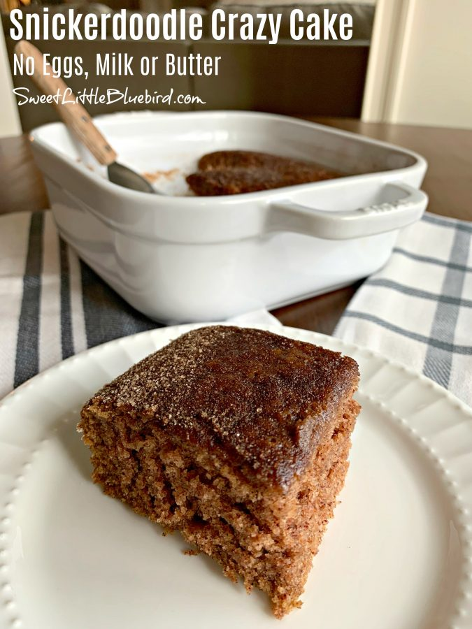 SNICKERDOODLE CRAZY CAKE (NO eggs, Milk or Butter) - Sweet Little Bluebird