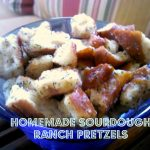 Tried & True Tuesday ~ Homemade Sourdough Ranch Pretzels