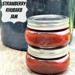 Strawberry Rhubarb Jam – Weekend Potluck 176