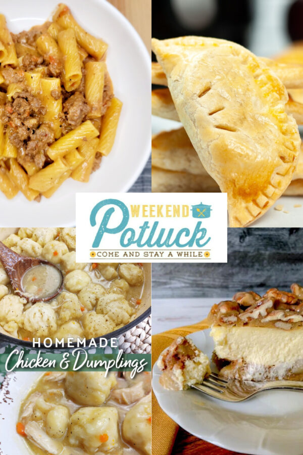 Weekend Potluck 495 -This week's features - Creamy Cheesy Beefy Pasta, Air Fryer Hand Pies, Apple Bottom Bourbon Pecan Cheesecake and Homemade Chicken and Dumplings.