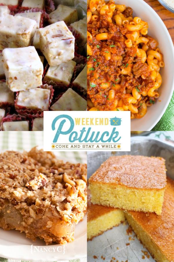 WEEKEND POTLUCK 499 -Butter Pecan Fudge, Homemade Beefaroni, Caramel Apple Oat Squares and Better Than Homemade Cornbread.