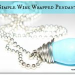 Inspiration Cafe ~ Simple Wire Wrapped Pendant