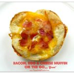 Bacon, Egg & Cheese Muffins On The Go…