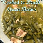Mama's 'Cooked to Death' Green Beans – Weekend Potluck 450